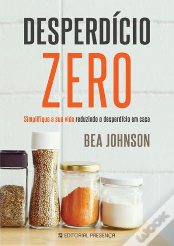 https://www.wook.pt/livro/desperdicio-zero-bea-johnson/18680905?a_aid=599b4a76bd1b3